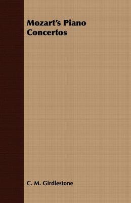 Mozart's Piano Concertos - Girdlestone, C M