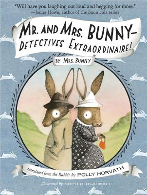 Mr. and Mrs. Bunny - Detectives Extraordinaire! - Horvath, Polly