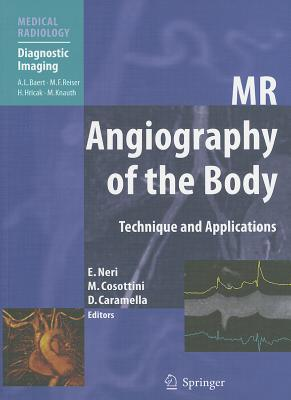 MR Angiography of the Body: Technique and Clinical Applications - Neri, Emanuele (Editor), and Cosottini, Mirco (Editor), and Caramella, Davide (Editor)