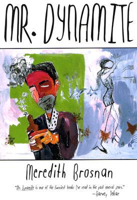 Mr. Dynamite - Brosnan, Meredith