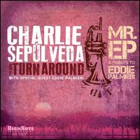 Mr. EP: A Tribute to Eddie Palmieri - Charlie Sepulveda