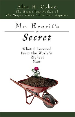 Mr. Everit's Secret: What I Learned from the World's Richest Man - Cohen, Alan H