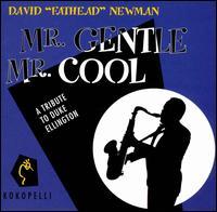 "Mr. Gentle Mr. Cool - David ""Fathead"" Newman"