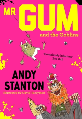 Mr. Gum and the Goblins - Stanton, Andy
