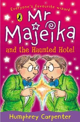 Mr. Majeika and the Haunted Hotel - Carpenter, Humphrey