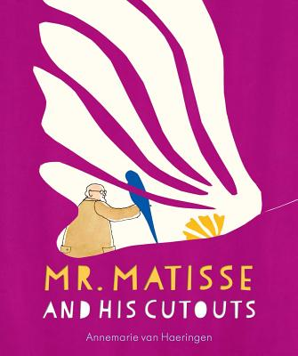 Mr. Matisse and His Cutouts -