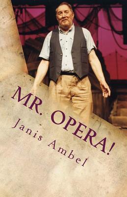 Mr. Opera!: Arno's Story - Ambel, Janis