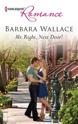 Mr. Right, Next Door! - Wallace, Barbara
