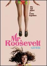 Mr. Roosevelt - Noël Wells