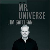 Mr. Universe - Jim Gaffigan