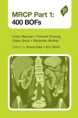 MRCP Part 1: 400 BOFs - Mannan, Imran, and Cheung, Vincent, and Grout, Claire