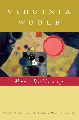 Mrs. Dalloway - Woolf, Virginia, and Scott, Bonnie Kime, Professor (Introduction by), and Hussey, Mark (Editor)