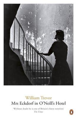 Mrs Eckdorf in O'Neill's Hotel - Trevor, William
