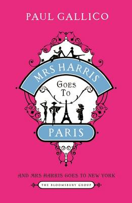 Mrs Harris Goes to Paris: AND Mrs Harris Goes to New York: The Adventures of Mrs Harris - Gallico, Paul