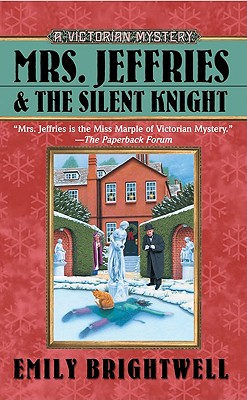Mrs. Jeffries and the Silent Knight - Brightwell, Emily