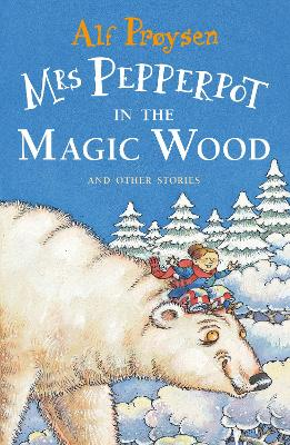 Mrs Pepperpot in the Magic Wood - Proysen, Alf