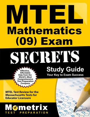 MTEL Mathematics (09) Exam Secrets: MTEL Test Review for the Massachusetts Tests for Educator Licensure - Mtel Exam Secrets Test Prep Team