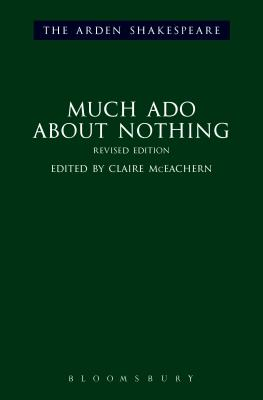 Much ADO about Nothing - Shakespeare, William, and McEachern, Claire (Editor), and Thompson, Ann (Editor)