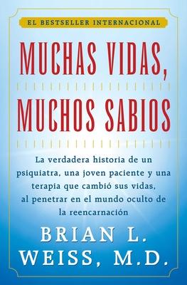 Muchas Vidas, Muchos Sabios (Many Lives, Many Masters): (Many Lives, Many Masters) - Weiss, Brian L, M D