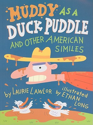 Muddy as a Duck Puddle and Other American Similes - Lawlor, Laurie