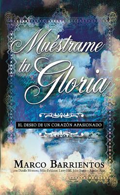 Muestrame Tu Gloria - Pocket Book: El Deseo de Un Corazon Apasionado - Barrientos, Marco