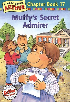 Muffy's Secret Admirer: A Marc Brown Arthur Chapter Book 17 - Brown, Marc Tolon, and Krensky, Stephen, Dr.