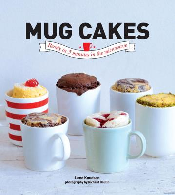 Mug Cakes: Ready in 5 Minutes in the Microwave - Knudsen, Lene
