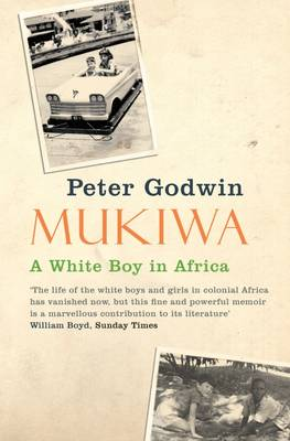 Mukiwa: A White Boy in Africa - Godwin, Peter