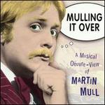 Mulling It Over: A Musical Oeuvre View