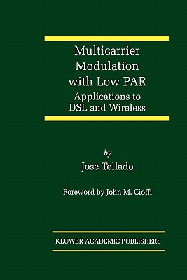 Multicarrier Modulation with Low PAR: Applications to DSL and Wireless - Tellado, Jose