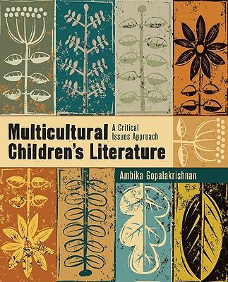 Multicultural Children's Literature: A Critical Issues Approach - Gopalakrishnan, Ambika G