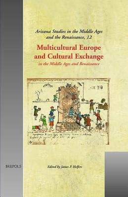 Multicultural Europe and Cultural Exchange: In the Middle Ages and Renaissance - Helfers, James P (Editor)