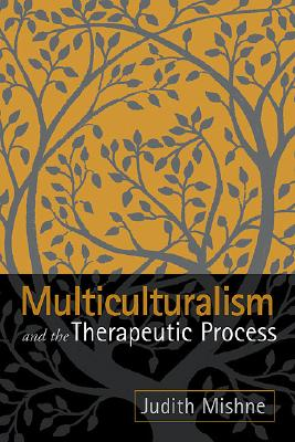 Multiculturalism and the Therapeutic Process - Mishne, Judith Marks, Dsw
