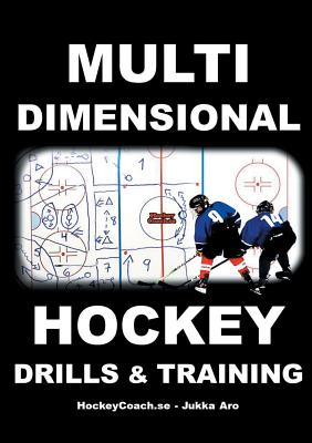 Multidimensional Hockey Drills and Training - Aro, Jukka