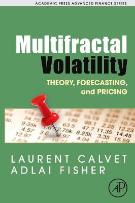 Multifractal Volatility: Theory, Forecasting, and Pricing - Calvet, Laurent E, and Fisher, Adlai J