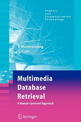 Multimedia Database Retrieval:: A Human-Centered Approach - Muneesawang, Paisarn