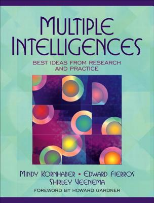 Multiple Intelligences: Best Ideas from Research and Practice - Kornhaber, Mindy, and Fierros, Edward, and Veenema, Shirley