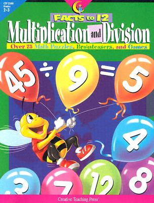 Multiplication and Division Facts to 12 - Creative Teaching Press (Creator)