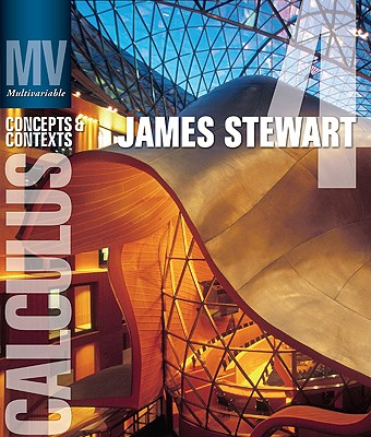Multivariable Calculus: Concepts and Contexts - Stewart, James