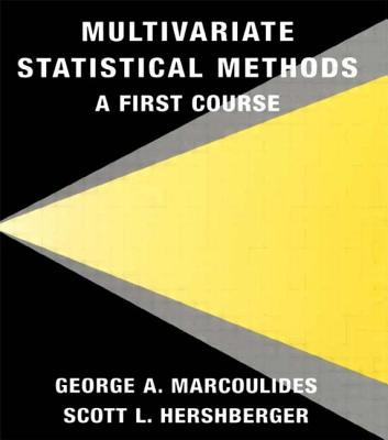 Multivariate Statistical Methods: A First Course - Marcoulides, George A
