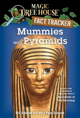Mummies and Pyramids: A Nonfiction Companion to Magic Tree House #3: Mummies in the Morning - Osborne, Mary Pope