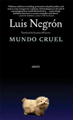 Mundo Cruel: Stories - Negron, Luis, and Levine, Suzanne Jill (Translated by)