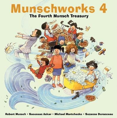 Munschworks 4: The Fourth Munsch Treasury - Munsch, Robert
