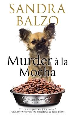 Murder A La Mocha - Balzo, Sandra