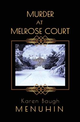 Murder at Melrose Court: A 1920s Country House Christmas Murder - Menuhin, Karen Baugh