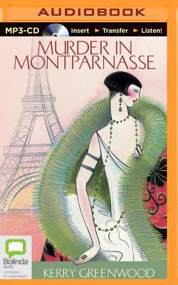 Murder in Montparnasse - Greenwood, Kerry, and Daniel, Stephanie (Read by)