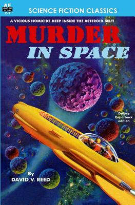 Murder in Space - Reed, David V