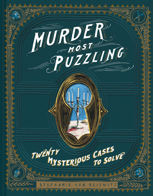 Murder Most Puzzling: 20 Mysterious Cases to Solve (Murder Mystery Game, Adult Board Games, Mystery Games for Adults) - Von Reiswitz, Stephanie