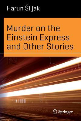 Murder on the Einstein Express and Other Stories - Siljak, Harun