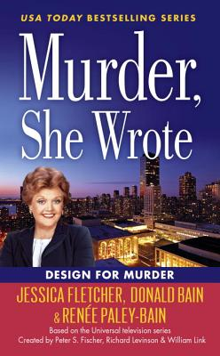 Murder, She Wrote: Design for Murder - Fletcher, Jessica, and Bain, Donald, and Paley-Bain, Renee